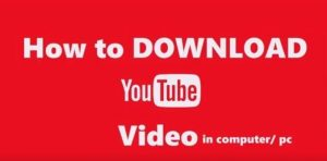 Download Youtube video on pc for free