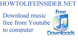 Download music free from Youtube to computer