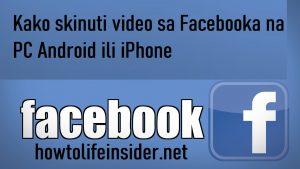 Kako skinuti video sa Facebooka na pc andoroid ili iphone