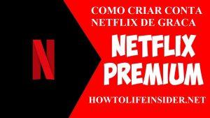 Como criar uma conta netflix gratis permanente