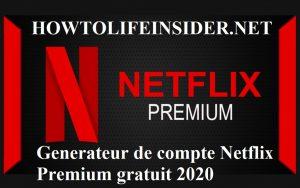 Generateur de compte Netflix Premium gratuit 2020