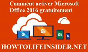 Comment activer Microsoft Office 2016 gratuitement