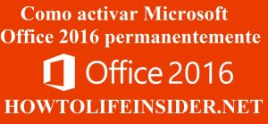 Como activar Microsoft Office 2016 permanentemente