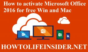 How to activate Microsoft Office 2016 for free Windows 10