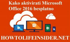 Kako aktivirati MS Office 2016 besplatno