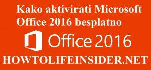 Kako aktivirati Microsoft Office 2016 besplatno